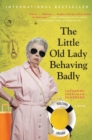 Image for The Little Old Lady Behaving Badly : A Novel