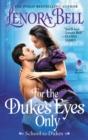 Image for For the Duke's Eyes Only : School for Dukes