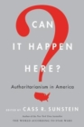 Image for Can it happen here?  : authoritarianism in America