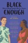 Image for Black enough  : stories of being young and black in America