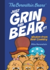 Image for The Berenstain Bears Just Grin and Bear It! : Wisdom from Bear Country