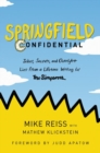 Image for Springfield Confidential : Jokes, Secrets, and Outright Lies from a Lifetime Writing for The Simpsons