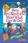 Image for My Weird School Special: We're Red, Weird, and Blue! What Can We Do?