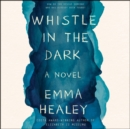 Image for Whistle in the Dark : A Novel