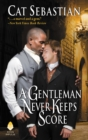 Image for Gentleman Never Keeps Score: Seducing the Sedgwicks