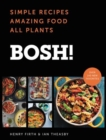 Image for BOSH! : Simple Recipes * Amazing Food * All Plants