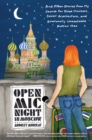 Image for Open Mic Night in Moscow: And Other Stories from My Search for Black Markets, Soviet Architecture, and Emotionally Unavailable Russian Men