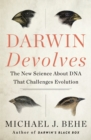 Image for Darwin Devolves: The New Science About DNA That Challenges Evolution