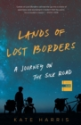 Image for Lands of Lost Borders : A Journey on the Silk Road