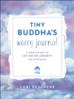 Image for Tiny Buddha's worry journal: a creative way to let go of anxiety and find peace