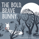 Image for The Bold, Brave Bunny