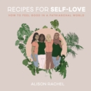 Image for Recipes for Self-Love: How to Feel Good in a Patriarchal World