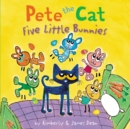Image for Pete the Cat: Five Little Bunnies
