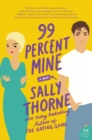Image for 99 Percent Mine : A Novel