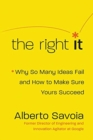 Image for The Right It : Why So Many Ideas Fail and How to Make Sure Yours Succeed