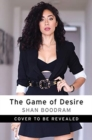 Image for The Game of Desire : 5 Surprising Secrets to Dating with Dominance - and Getting What You Want