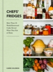 Image for Chefs' Fridges: More Than 35 World-Renowned Cooks Reveal What They Eat at Home