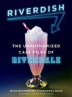 Image for Riverdish : The Unauthorized Case Files of Riverdale