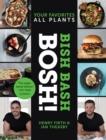 Image for Bish Bash Bosh! : Your Favorites * All Plants