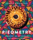 Image for Pieometry : Modern Tart Art and Pie Design for the Eye and the Palate