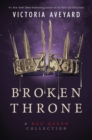 Image for Broken Throne: A Red Queen Collection