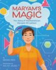 Image for Maryam's magic  : the story of mathematician Maryam Mirzakhani