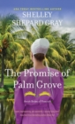 Image for The Promise of Palm Grove : Amish Brides of Pinecraft, Book One