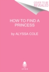 Image for How to Find a Princess : Runaway Royals