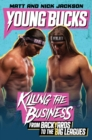Image for Young Bucks : Killing the Business from Backyards to the Big Leagues