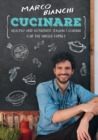 Image for Cucinare: Healthy and Authentic Italian Cooking for the Whole Family