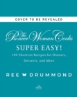 Image for The Pioneer Woman Cooks-Super Easy! : 120 Shortcut Recipes for Dinners, Desserts, and More