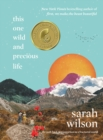 Image for This One Wild and Precious Life: The Path Back to Connection in a Fractured World