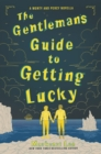 Image for The Gentleman's Guide to Getting Lucky : 1.5