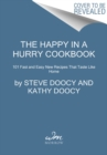 Image for The Happy in a Hurry Cookbook : 101 Fast and Easy New Recipes That Taste Like Home