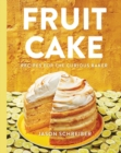 Image for Fruit Cake : Recipes for the Curious Baker
