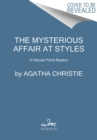 Image for The Mysterious Affair at Styles : The First Hercule Poirot Mystery