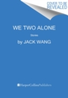 Image for We two alone  : stories