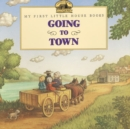 Image for Going to town  : adapted from the Little House books