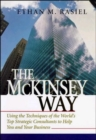 Image for The McKinsey way: using the techniques of the world's top strategic consultants to help you and your business