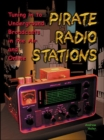 Image for Pirate radio stations  : tuning in to underground broadcasts in the air and online
