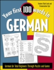Image for Your first 100 words in German  : German for total beginners through puzzles and games