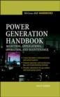 Image for Power generation handbook  : selection, application, operation, maintenance