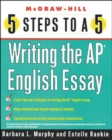 Image for 5 Steps to a 5 - Writing the AP English Essay