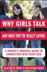 Image for Why girls talk and what they're really saying  : a parent's survival guide to connecting with your teen