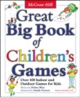 Image for Great big book of children's games  : over 450 indoor and outdoor games for kids