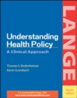 Image for Understanding health policy  : a clinical approach