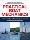 Image for Practical boat mechanics  : commonsense ways to prevent, diagnose, and repair engine and mechanical problems