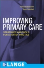Image for Improving primary care  : strategies and tools for a better practice
