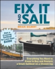 Image for Fix it and sail  : everything you need to know to buy and restore a small sailboat on a shoestring