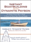 Image for Instant boatbuilding with Dynamite Payson  : 15 instant boats for power, sail, oar, and paddle